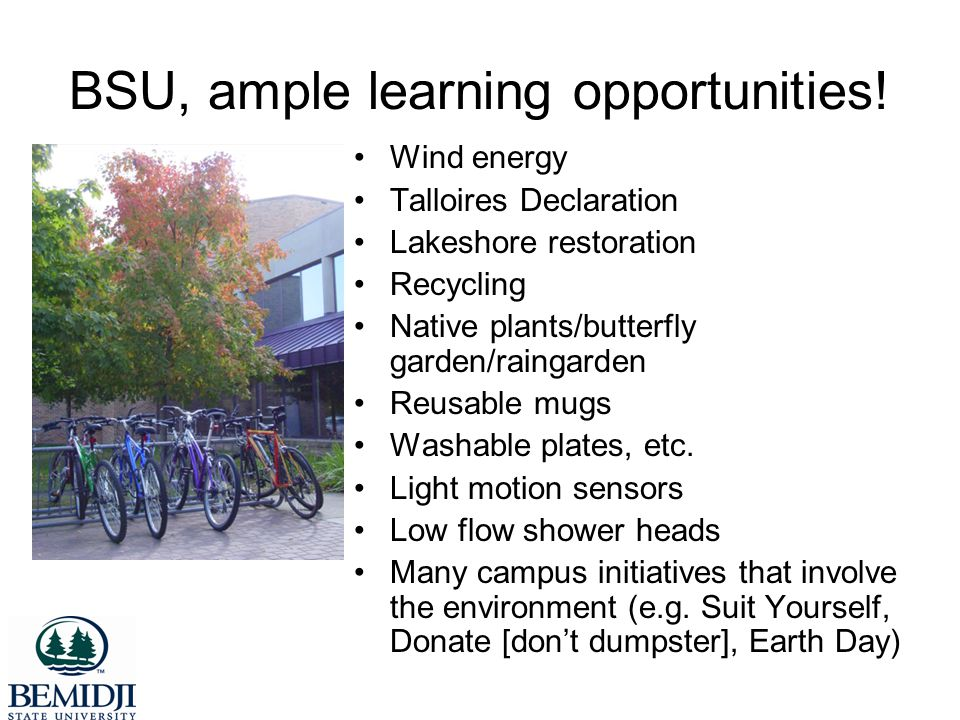 BSU, ample learning opportunities.