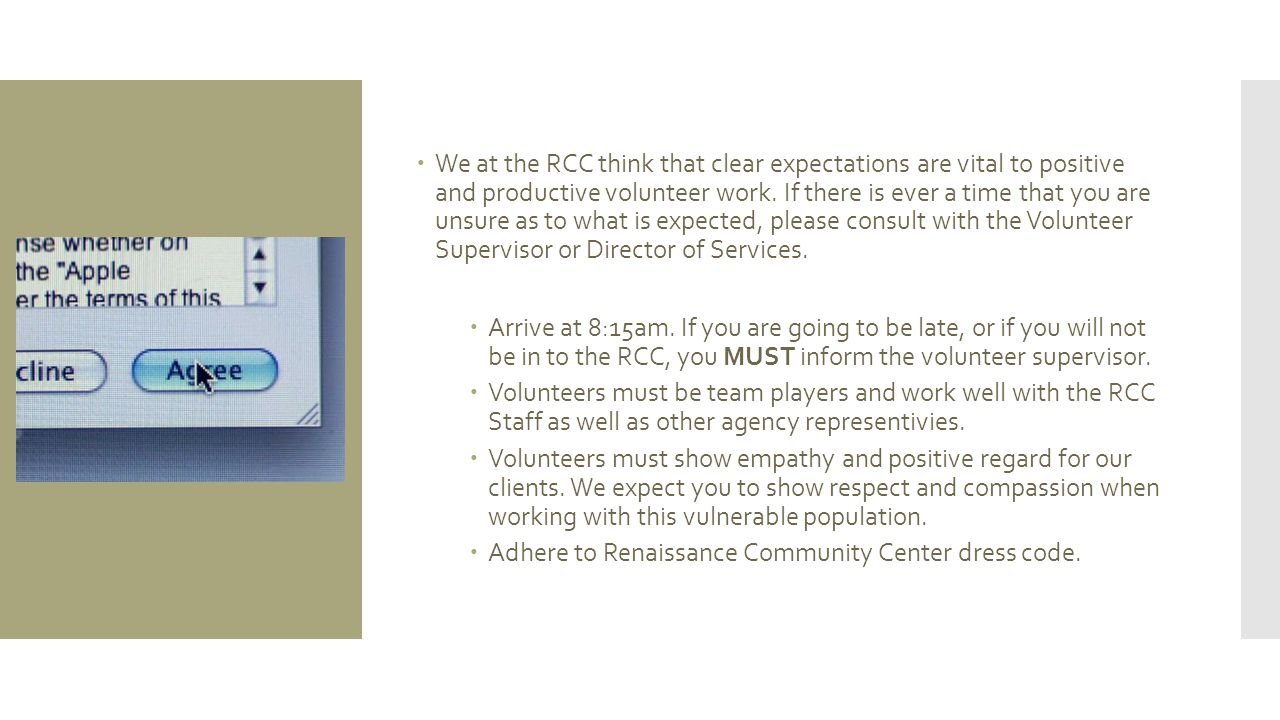  We at the RCC think that clear expectations are vital to positive and productive volunteer work.