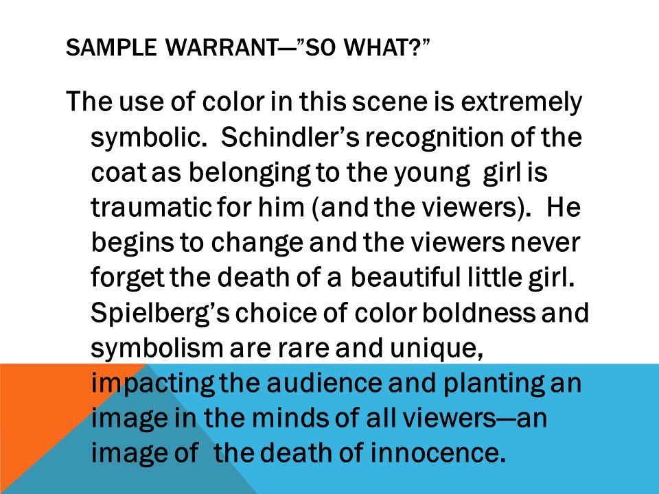 SAMPLE WARRANT— SO WHAT The use of color in this scene is extremely symbolic.