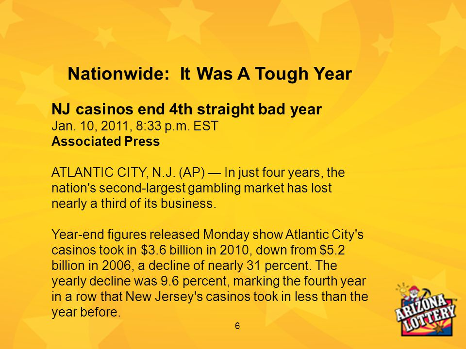 6 NJ casinos end 4th straight bad year Jan. 10, 2011, 8:33 p.m. EST Associated Press ATLANTIC CITY, N.J. (AP) — In just four years, the nation's secon