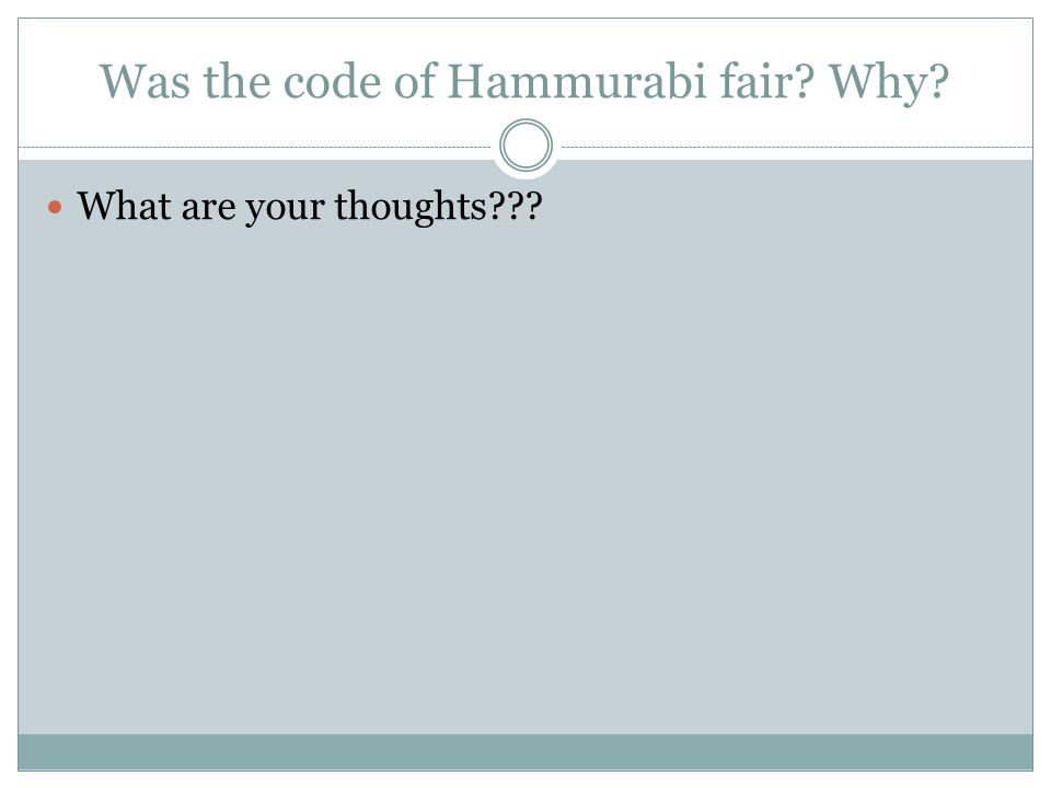 Was the code of Hammurabi fair Why What are your thoughts