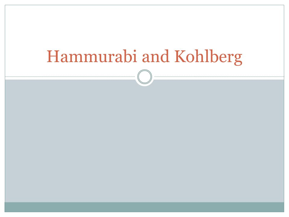 Hammurabi and Kohlberg