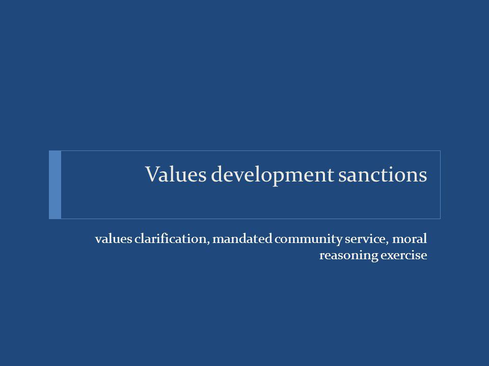 Values development sanctions values clarification, mandated community service, moral reasoning exercise