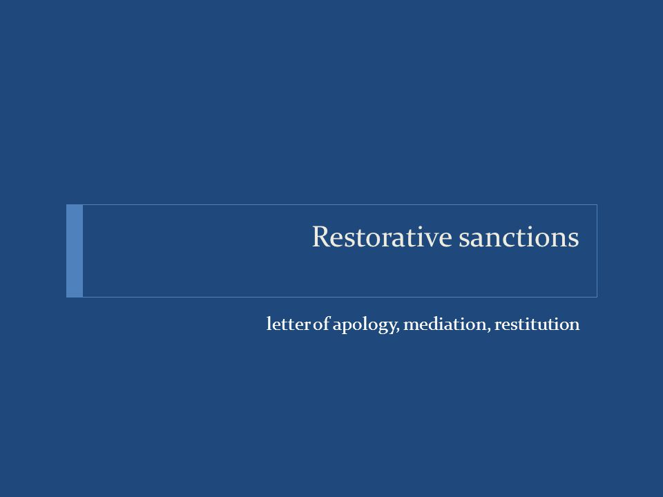 Restorative sanctions letter of apology, mediation, restitution