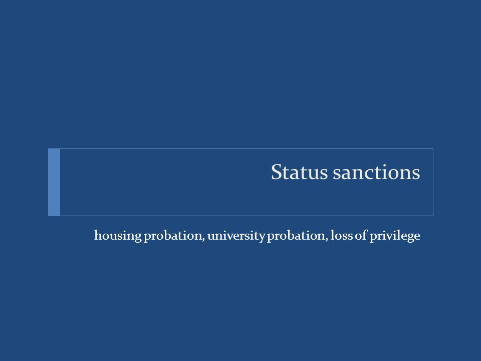 Status sanctions housing probation, university probation, loss of privilege