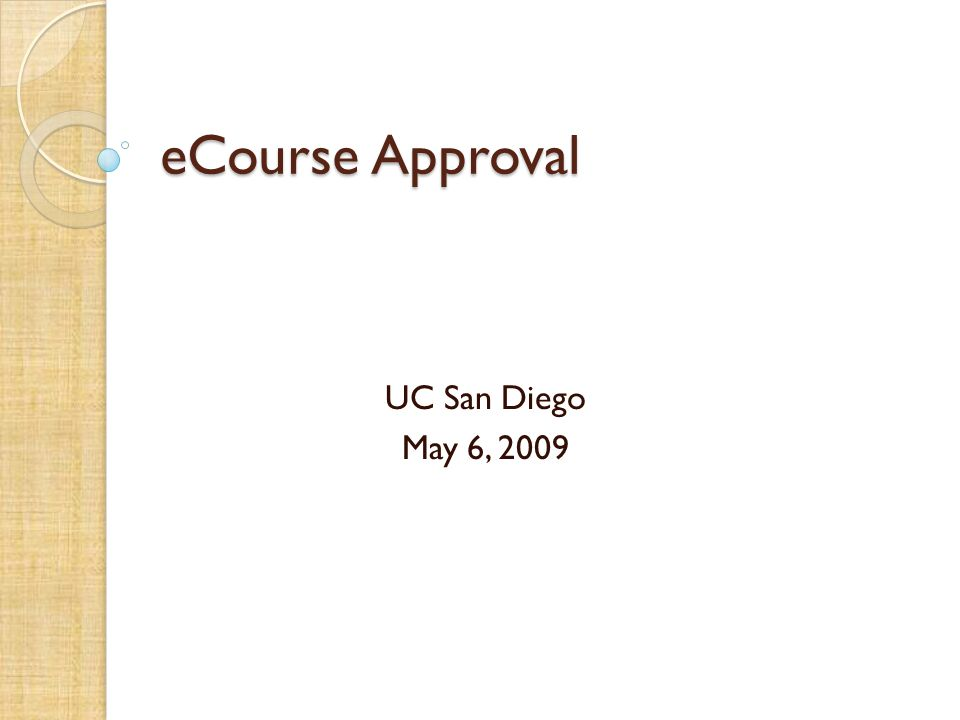 eCourse Approval UC San Diego May 6, 2009