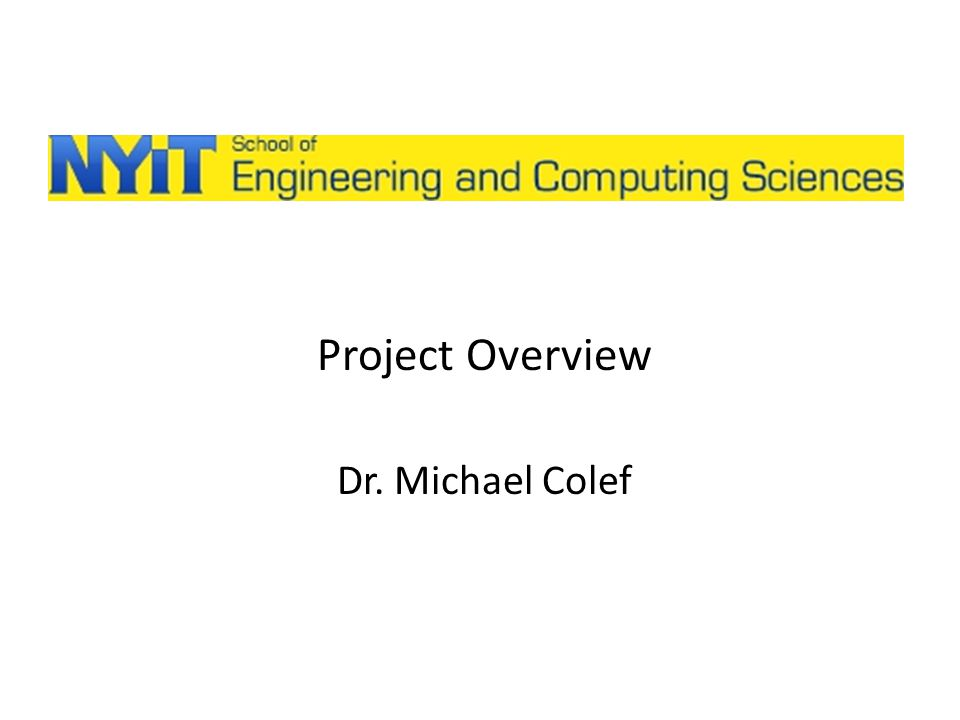 Project Overview Dr. Michael Colef