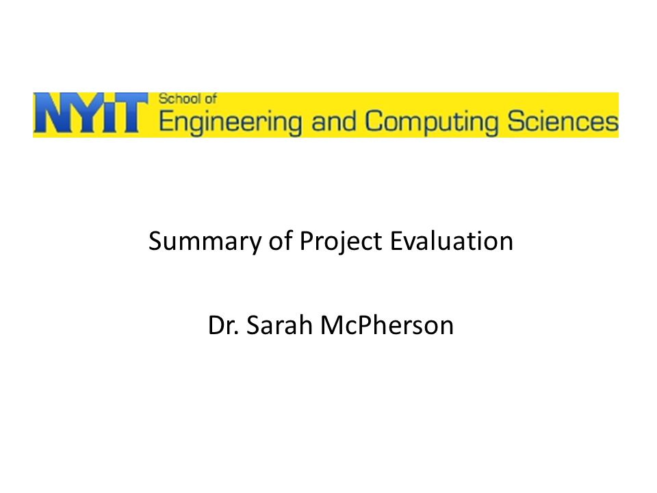Summary of Project Evaluation Dr. Sarah McPherson