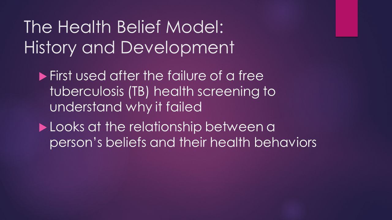 The Health Belief Model: Core Belief and Assumptions  Health-seeking behavior is influenced by a person's perception of the potential health problem threat  Perception does not equate reality