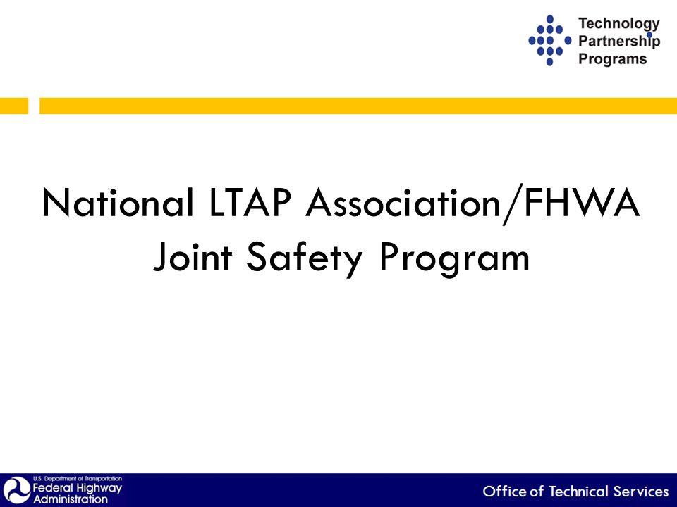 National LTAP Association/FHWA Joint Safety Program