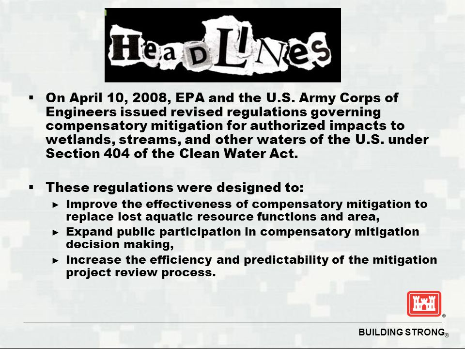 BUILDING STRONG ® Instrument Process*  Draft Prospectus & Interagency Review  Formal Prospectus, Public notice and comment process & Interagency Review  Draft Instrument & Interagency Review  Final Instrument & Interagency Review  Instrumented Bank or In-Lieu Fee Program  Issuance of credits in accordance of the Instrument *The goal is to do this in 225 days, that's a lot of interagency review for 225 days.