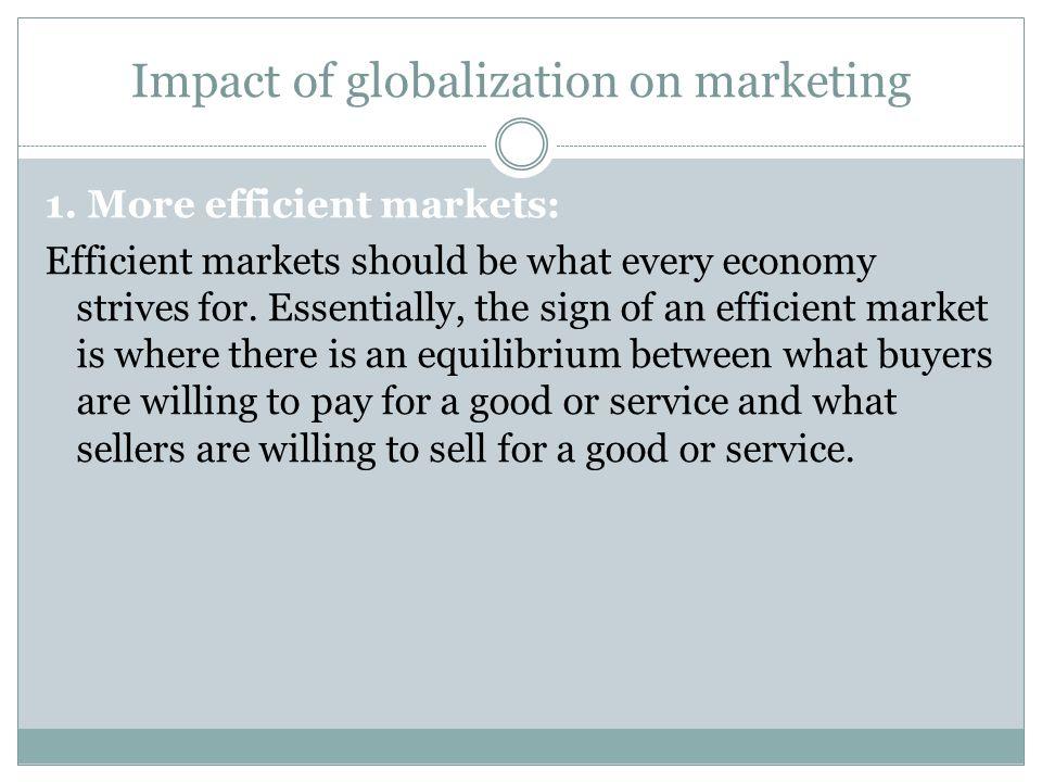 Impact of globalization on marketing 1.