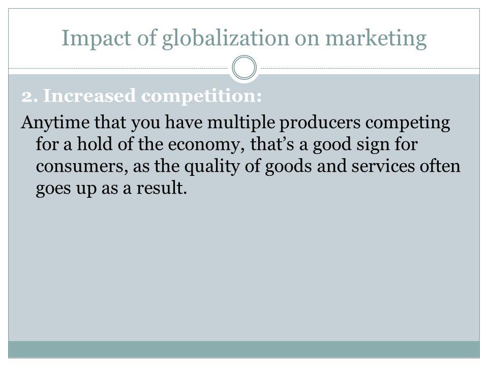 Impact of globalization on marketing 2.