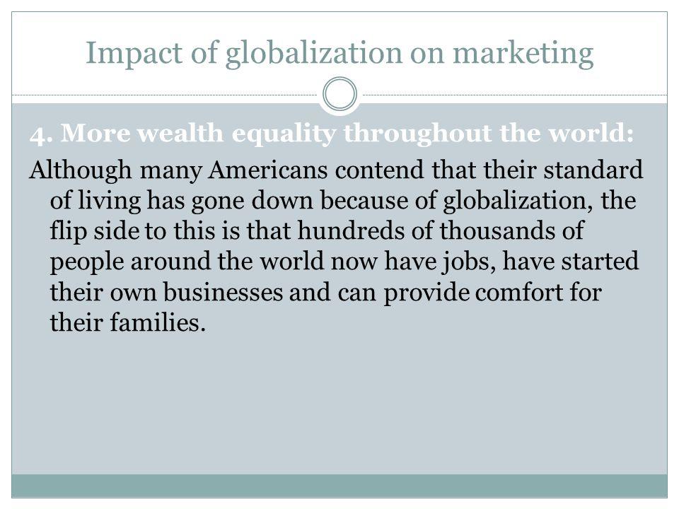 Impact of globalization on marketing 4.