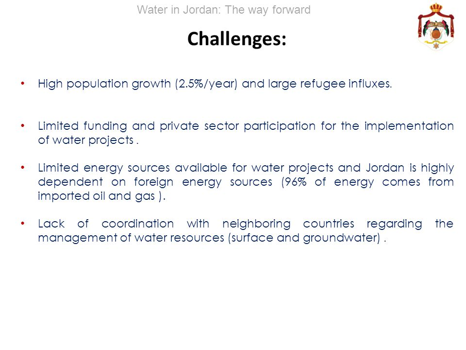 Challenges: High population growth (2.5%/year) and large refugee influxes. Limited funding and private sector participation for the implementation of