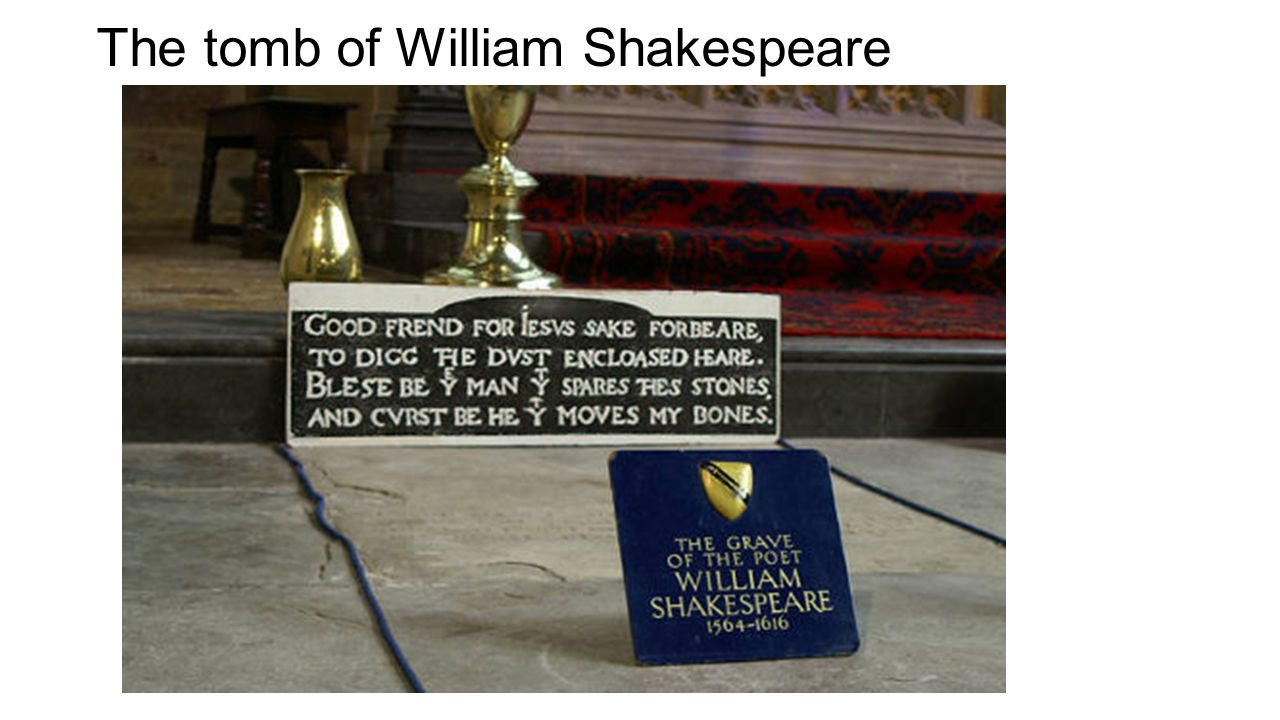 The tomb of William Shakespeare