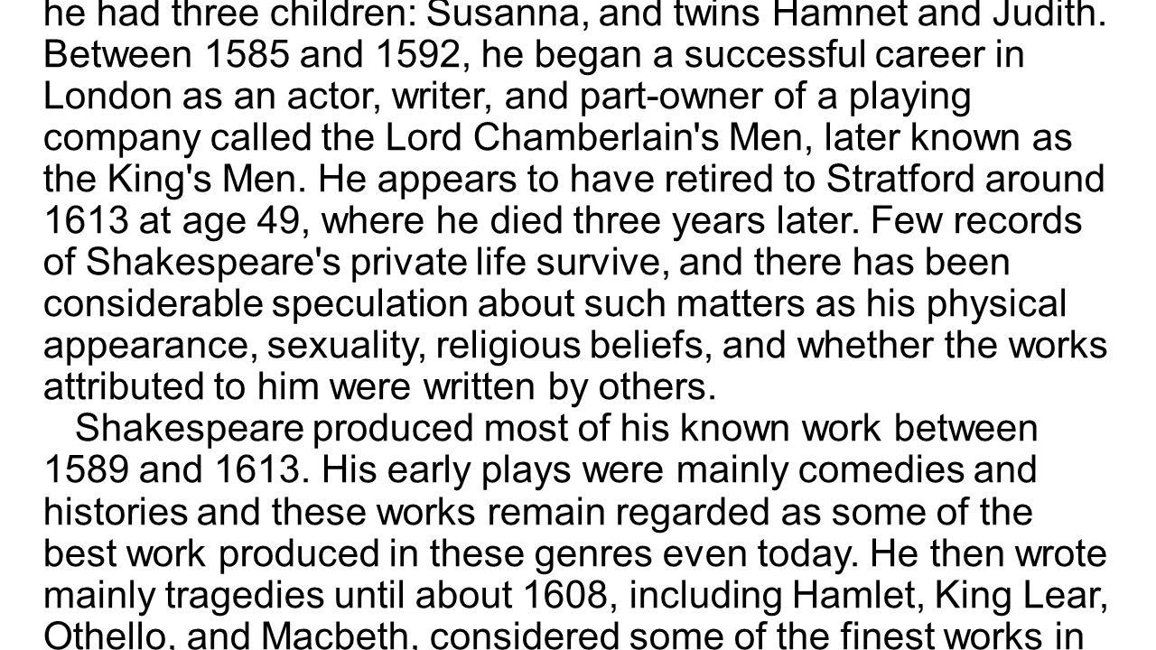 Shakespeare died on 23 April 1616, at the age of 52.