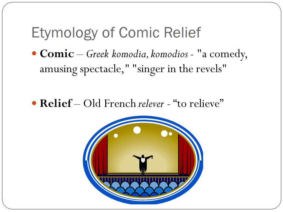 Definition of Comic Relief Humor occurring in the midst of a tragic literary selection that is deliberately designed to relieve emotional intensity and simultaneously to heighten, increase and highlight the seriousness or tragedy of the action Apart from being just a diversion, comic relief advances the plot of the dramatic work.