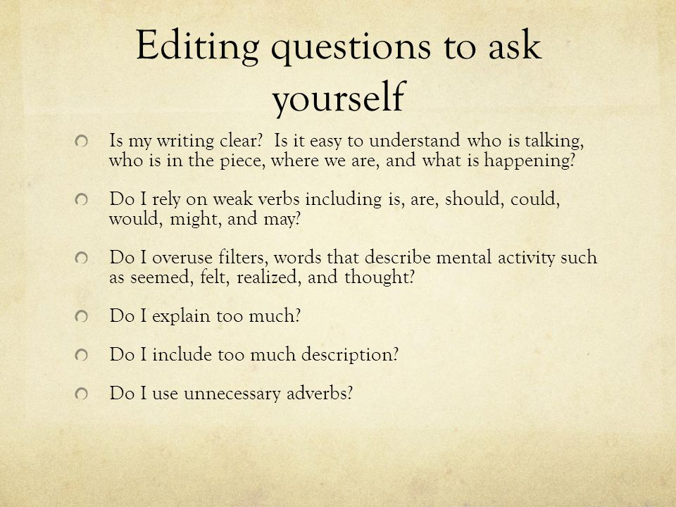 Editing questions to ask yourself Is my writing clear.