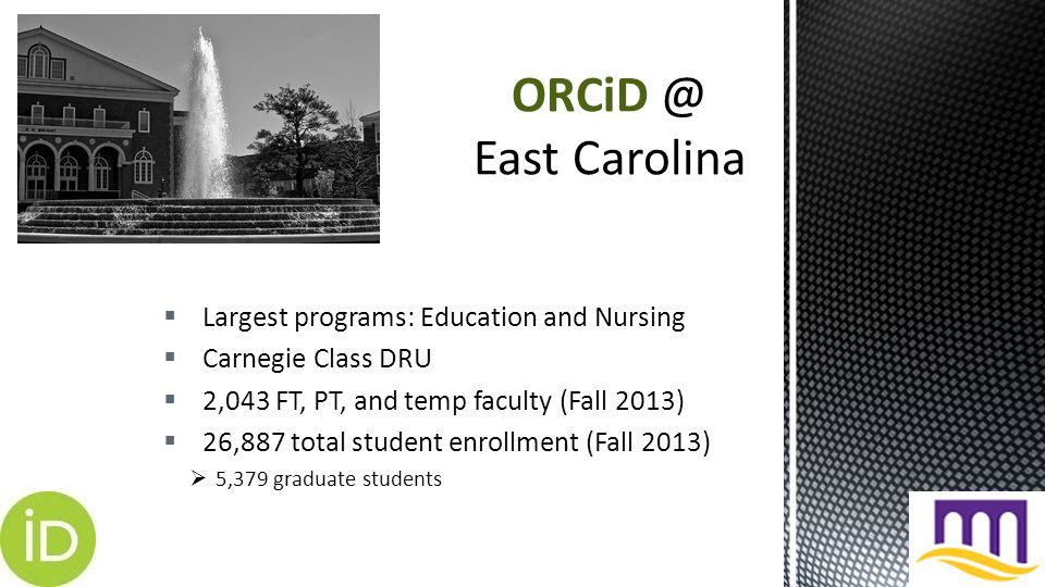  Largest programs: Education and Nursing  Carnegie Class DRU  2,043 FT, PT, and temp faculty (Fall 2013)  26,887 total student enrollment (Fall 2013)  5,379 graduate students