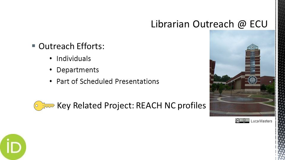  Outreach Efforts: Individuals Departments Part of Scheduled Presentations Key Related Project: REACH NC profiles Luca Masters