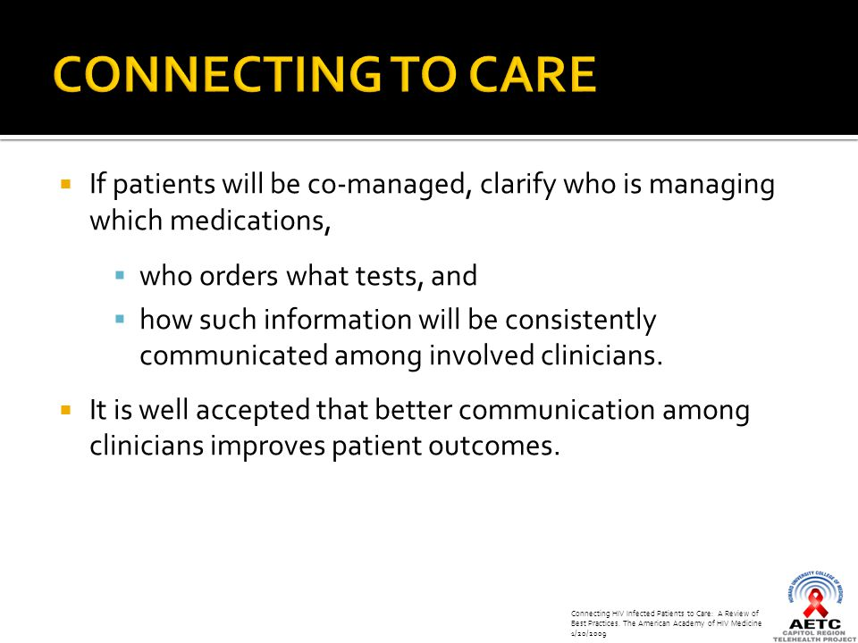  If patients will be co-managed, clarify who is managing which medications,  who orders what tests, and  how such information will be consistently communicated among involved clinicians.