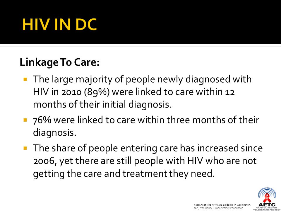 Linkage To Care:  The large majority of people newly diagnosed with HIV in 2010 (89%) were linked to care within 12 months of their initial diagnosis.