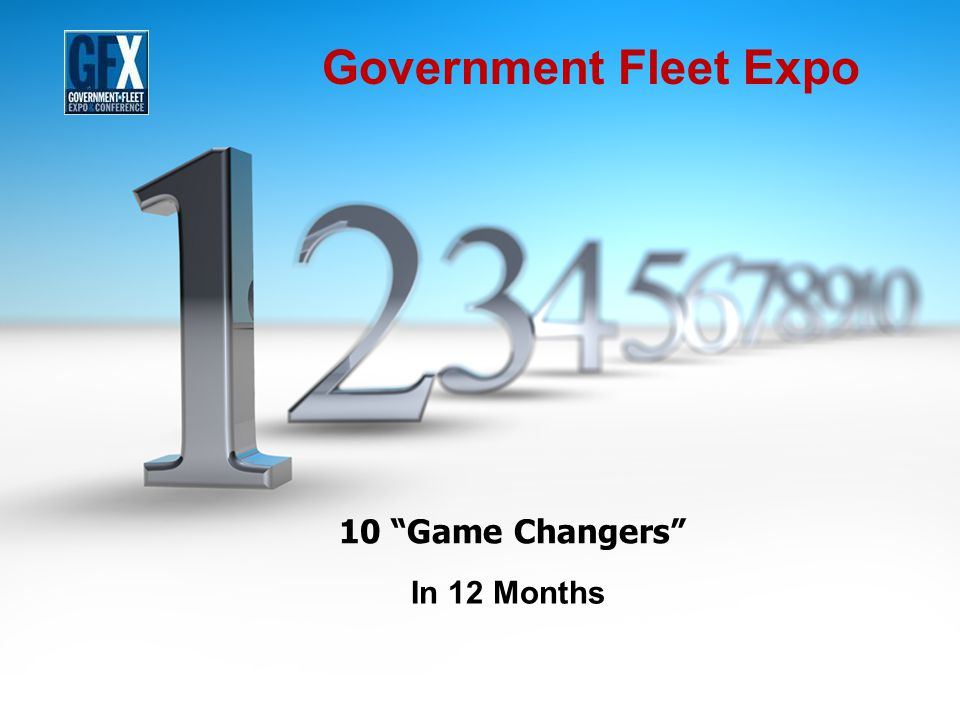 10 Game Changers In 12 Months Government Fleet Expo