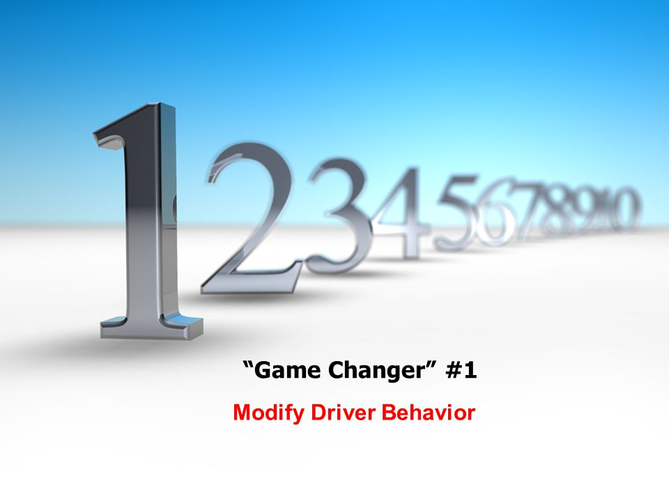 Game Changer #1 Modify Driver Behavior