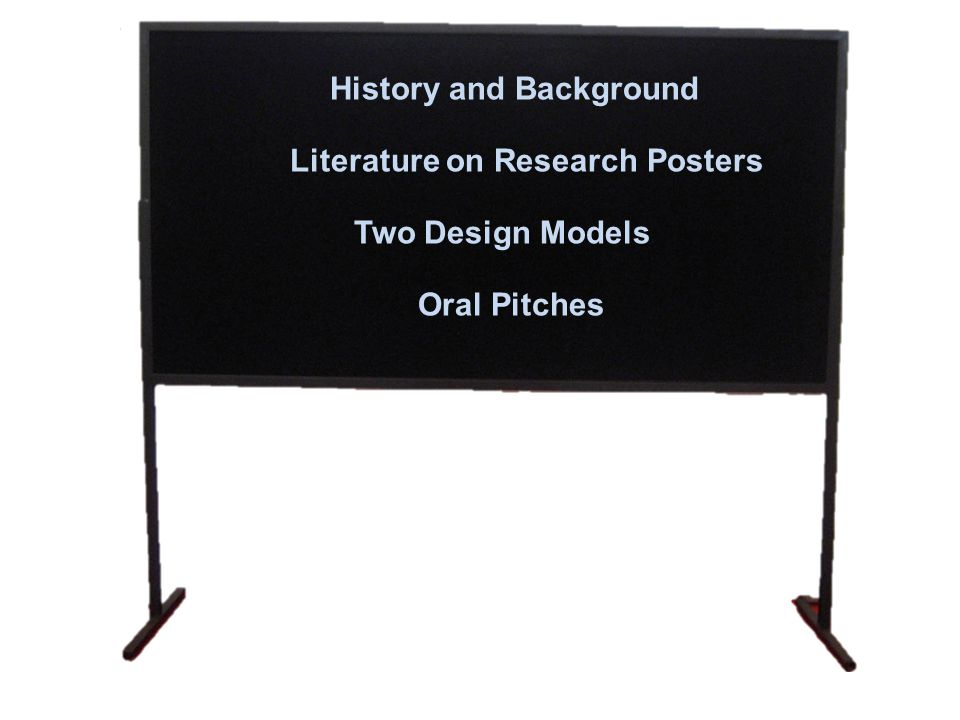 History and Background Two Design Models Oral Pitches Literature on Research Posters
