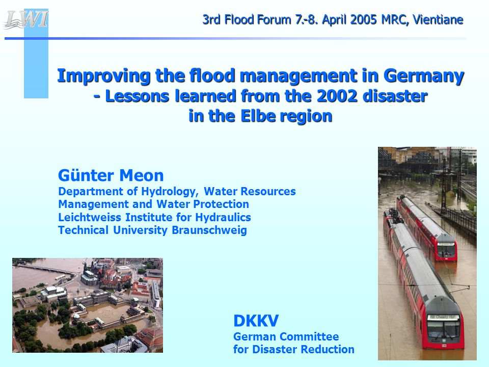  The information channels should be kept short and should, for instance,lead directly from the flood forecasting centres to the subordinate disaster protection authorities.
