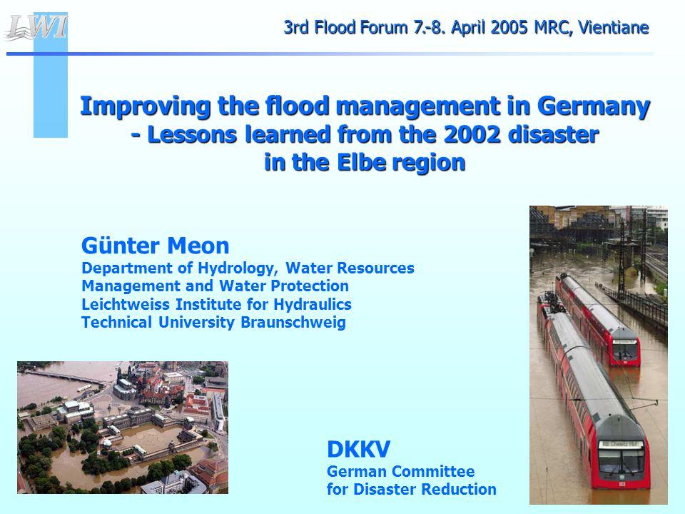 Presentation is based on the DKKV Publication 29 (2004): Flood Risk Reduction in Germany DKKV - German Committee for Disaster Reduction www.dkkv.org