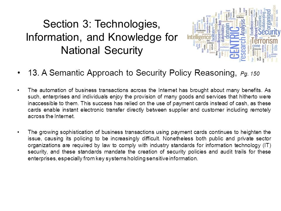 13. A Semantic Approach to Security Policy Reasoning, Pg. 150 The automation of business transactions across the Internet has brought about many benef