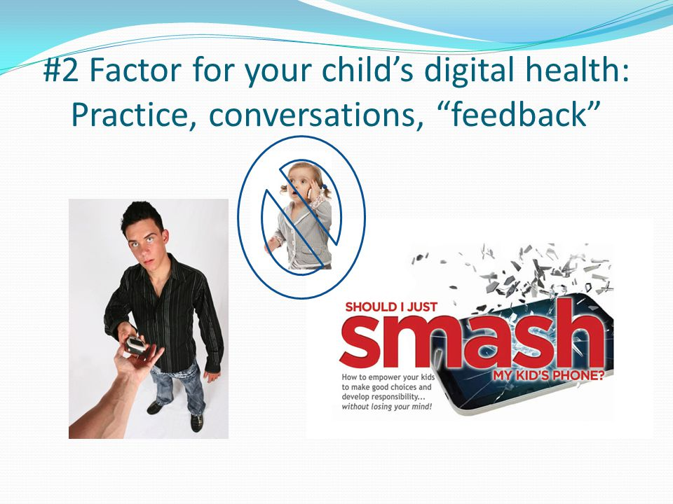 #2 Factor for your child's digital health: Practice, conversations, feedback