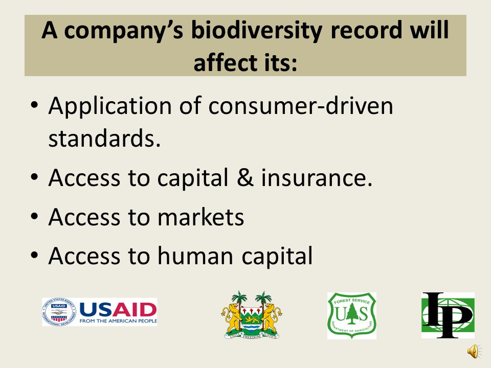 A company's biodiversity record will be defined by: Compliance with legal requirements Implementation of industry standards & reporting mechanisms Response to demand from local communities, civil society groups, and shareholders.