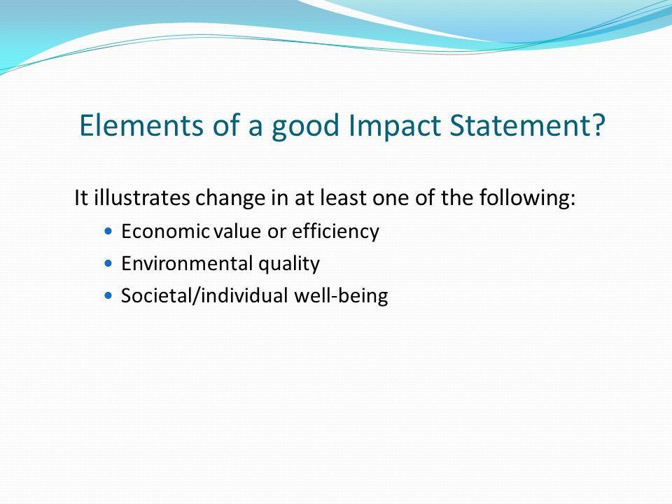 Elements of a good Impact Statement.