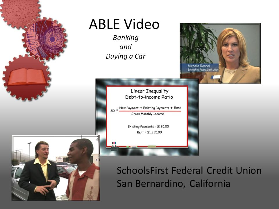 ABLE Video Banking and Buying a Car SchoolsFirst Federal Credit Union San Bernardino, California