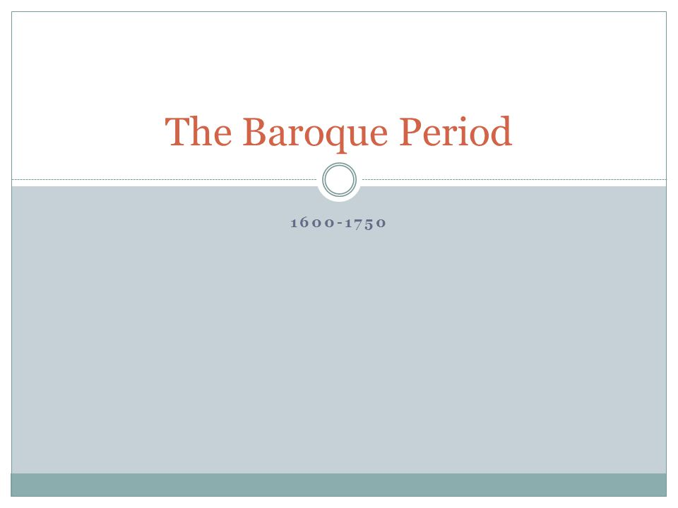 1600-1750 The Baroque Period