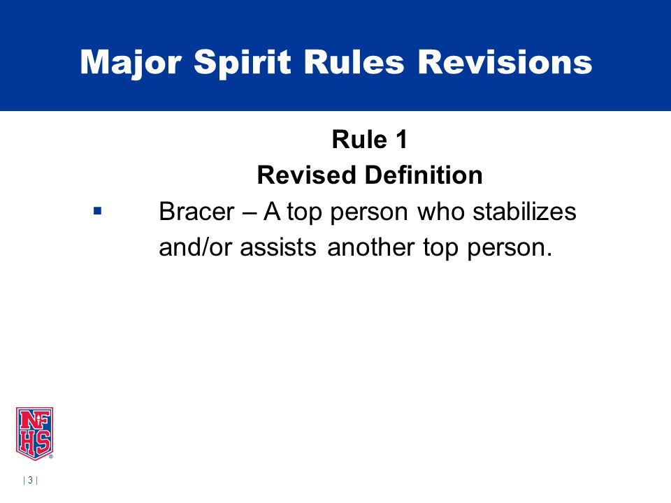 | 3 | Major Spirit Rules Revisions Rule 1 Revised Definition  Bracer – A top person who stabilizes and/or assists another top person.