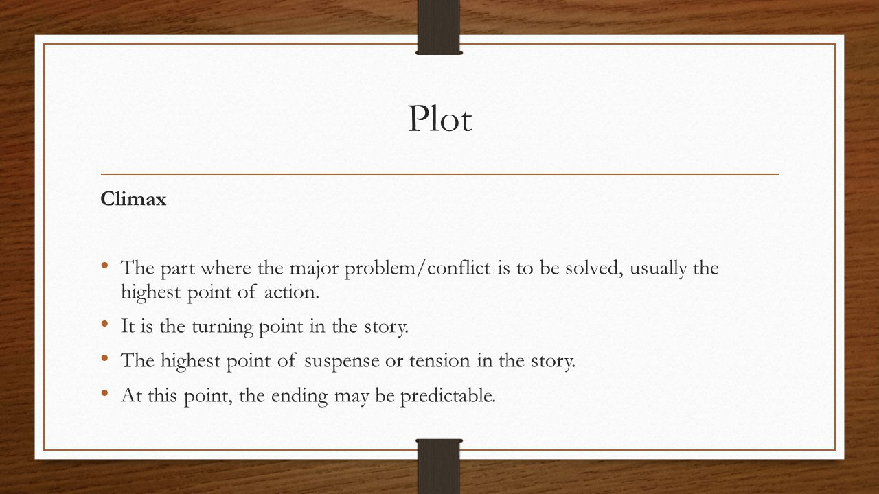 Plot Falling Action All the events of the story that occur after the climax, and before the resolution.