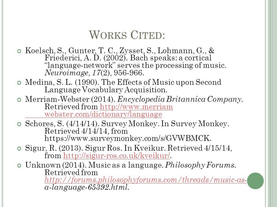 W ORKS C ITED : Koelsch, S., Gunter, T. C., Zysset, S., Lohmann, G., & Friederici, A.