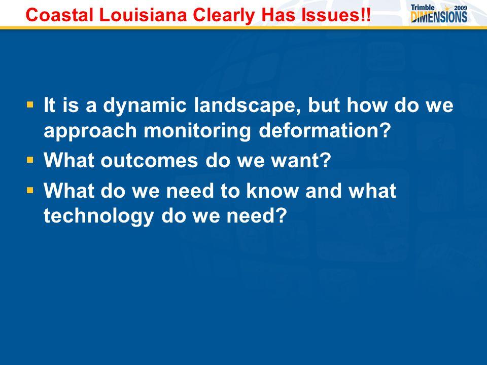 Coastal Louisiana Clearly Has Issues!.