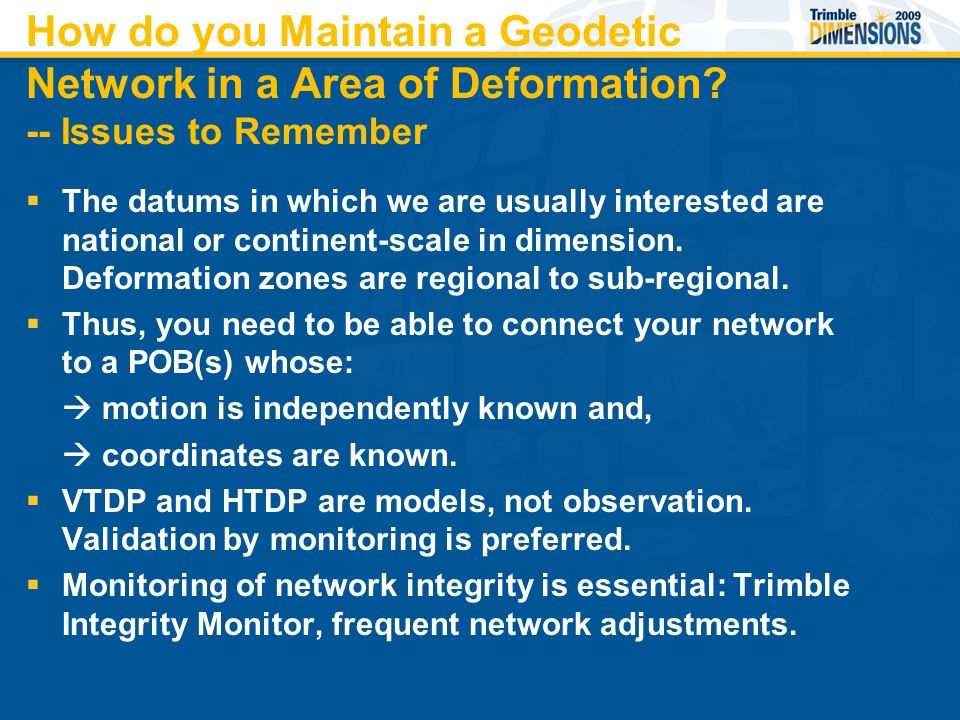 How do you Maintain a Geodetic Network in a Area of Deformation.