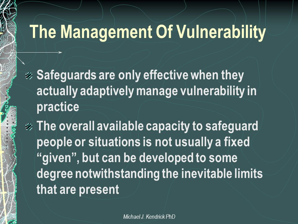The Management Of Vulnerability Safeguards are only effective when they actually adaptively manage vulnerability in practice The overall available cap