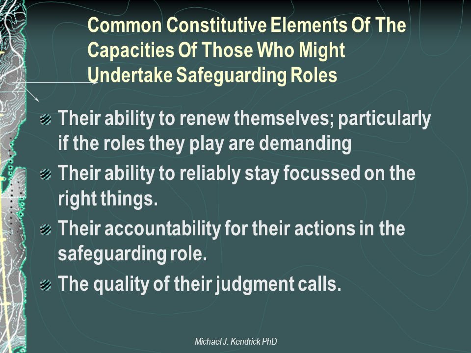 Common Constitutive Elements Of The Capacities Of Those Who Might Undertake Safeguarding Roles Their ability to renew themselves; particularly if the