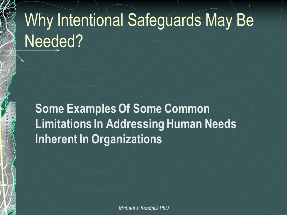 Why Intentional Safeguards May Be Needed.