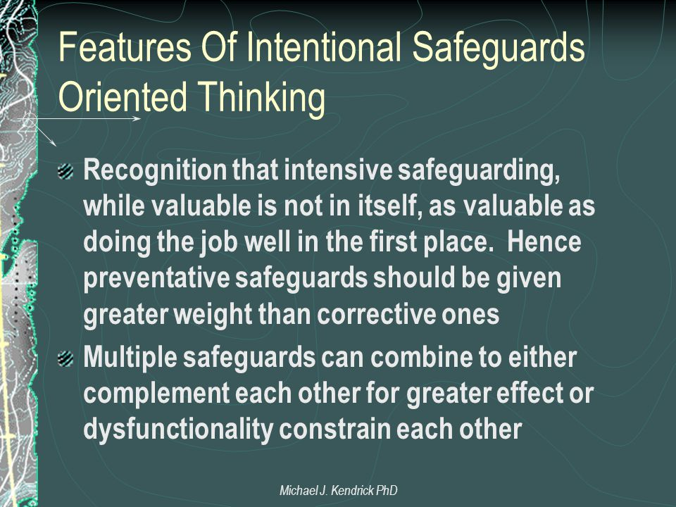 Features Of Intentional Safeguards Oriented Thinking Recognition that intensive safeguarding, while valuable is not in itself, as valuable as doing th
