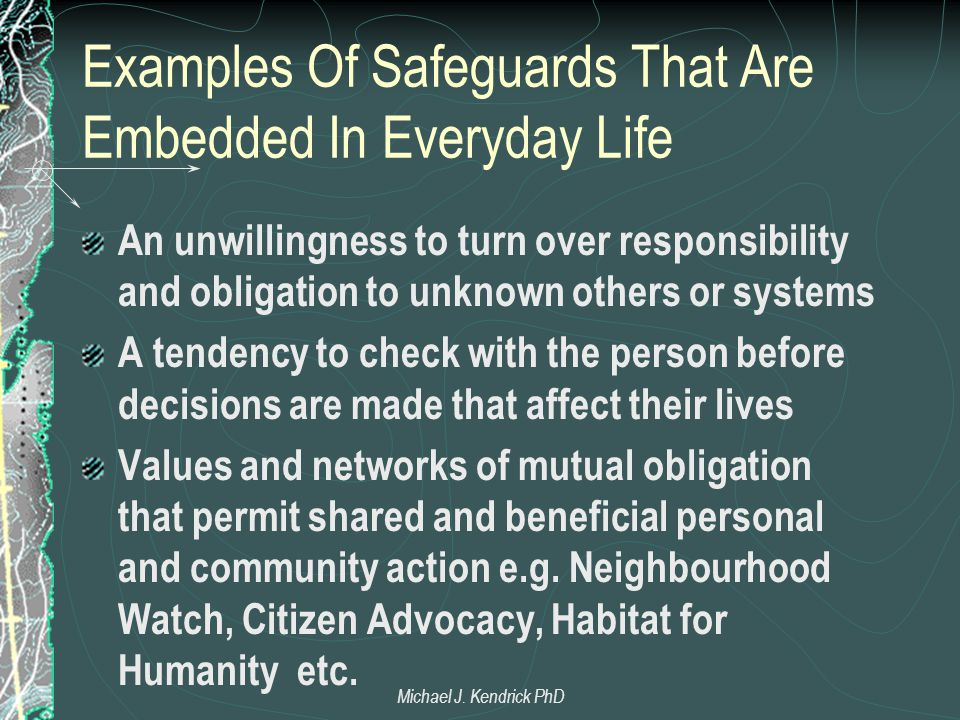 Examples Of Safeguards That Are Embedded In Everyday Life An unwillingness to turn over responsibility and obligation to unknown others or systems A t