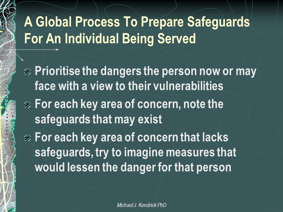 A Global Process To Prepare Safeguards For An Individual Being Served Prioritise the dangers the person now or may face with a view to their vulnerabi