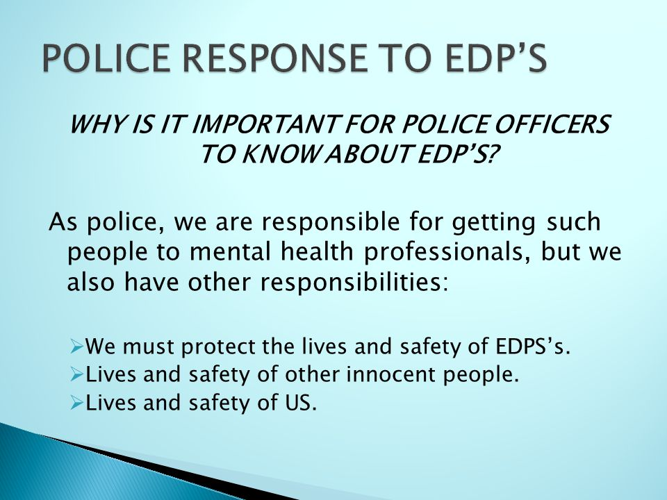 WHY IS IT IMPORTANT FOR POLICE OFFICERS TO KNOW ABOUT EDP'S.